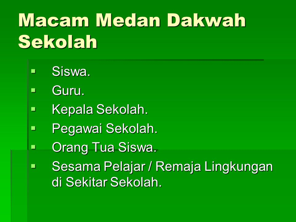 Macam Medan Dakwah Sekolah  Siswa. Guru.  Kepala Sekolah.