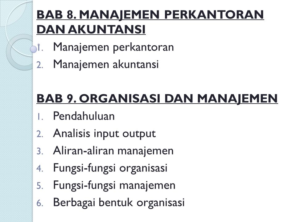 BAB 8.MANAJEMEN PERKANTORAN DAN AKUNTANSI 1. Manajemen perkantoran 2.
