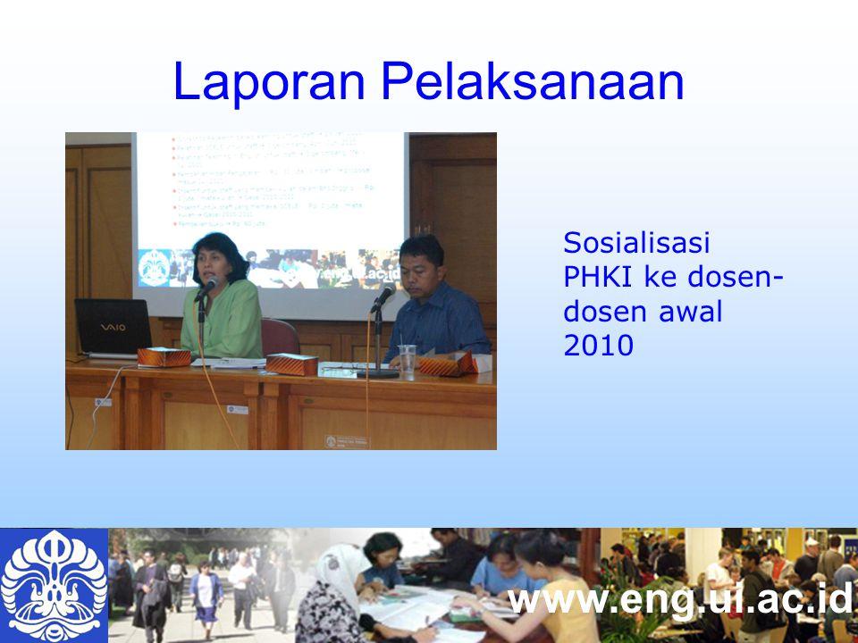 www.eng.ui.ac.id Laporan Pelaksanaan Sosialisasi PHKI ke dosen- dosen awal 2010
