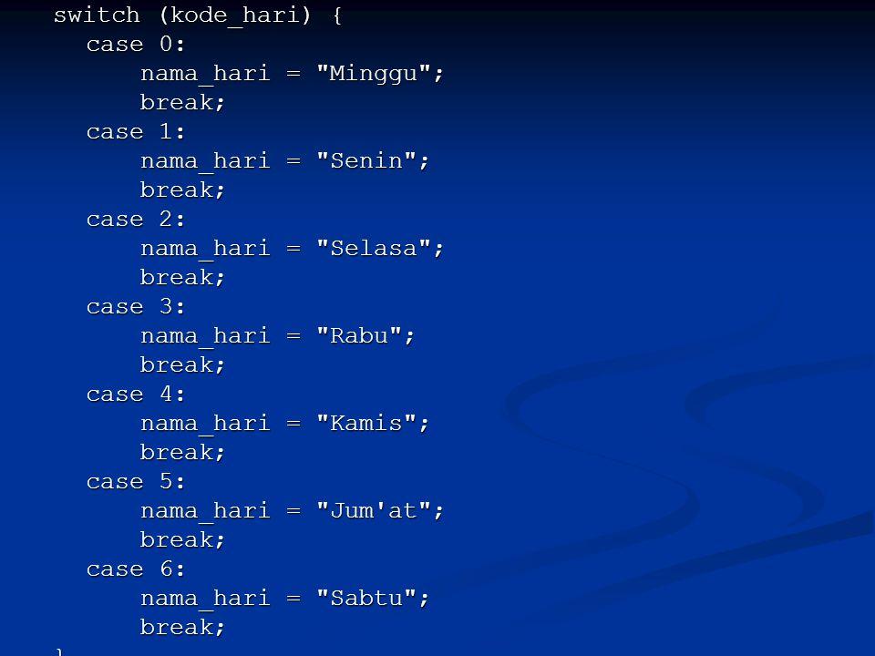 switch (kode_hari) { case 0: nama_hari =