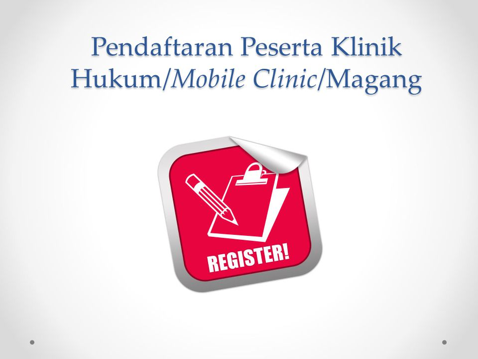 Pendaftaran Peserta Klinik Hukum/Mobile Clinic/Magang