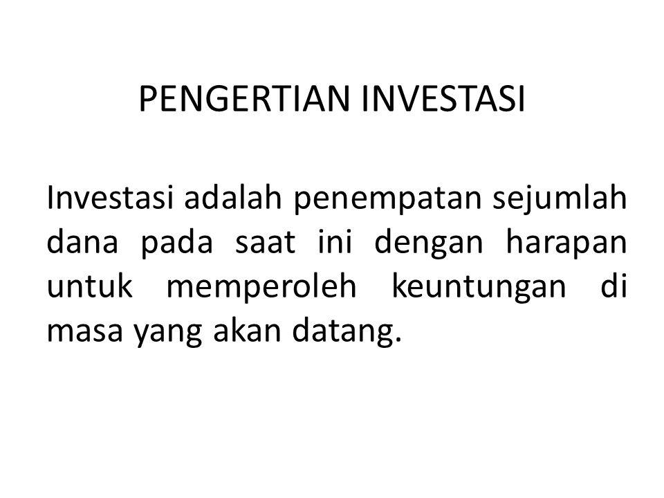 Investasi dibedakan menjadi dua : 1.