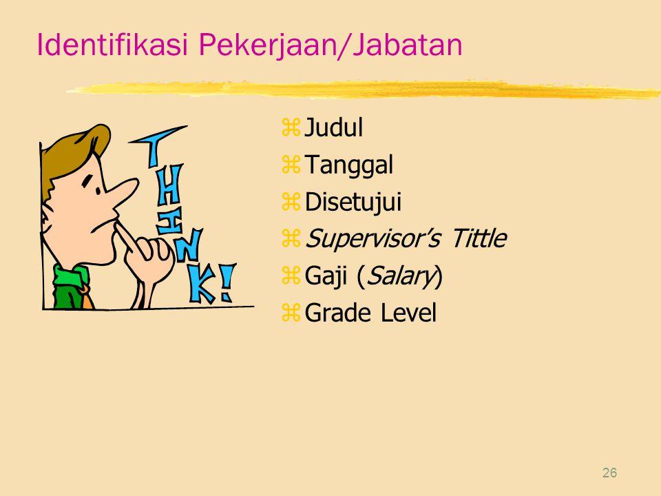 26 Identifikasi Pekerjaan/Jabatan zJudul zTanggal zDisetujui zSupervisor's Tittle zGaji (Salary) zGrade Level