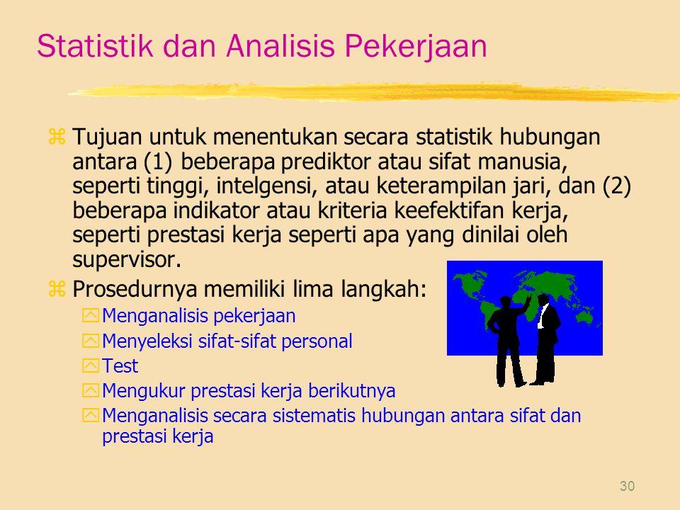 30 Statistik dan Analisis Pekerjaan z Tujuan untuk menentukan secara statistik hubungan antara (1) beberapa prediktor atau sifat manusia, seperti ting