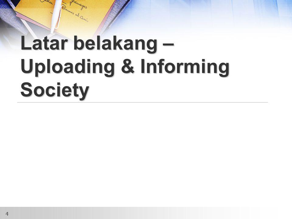 Latar belakang – Uploading & Informing Society 4