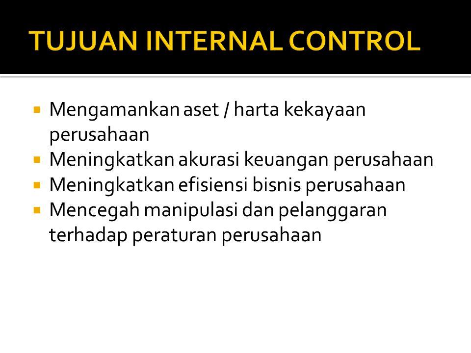  Pemisahan tanggung jawab ( segregation of duties)  Peningkatan efektivitas dari peraturan/ regulasi perusahaan dan prosedur  Pelaksanaan bisnis oleh orang yang kompeten ( the right man in the right place)