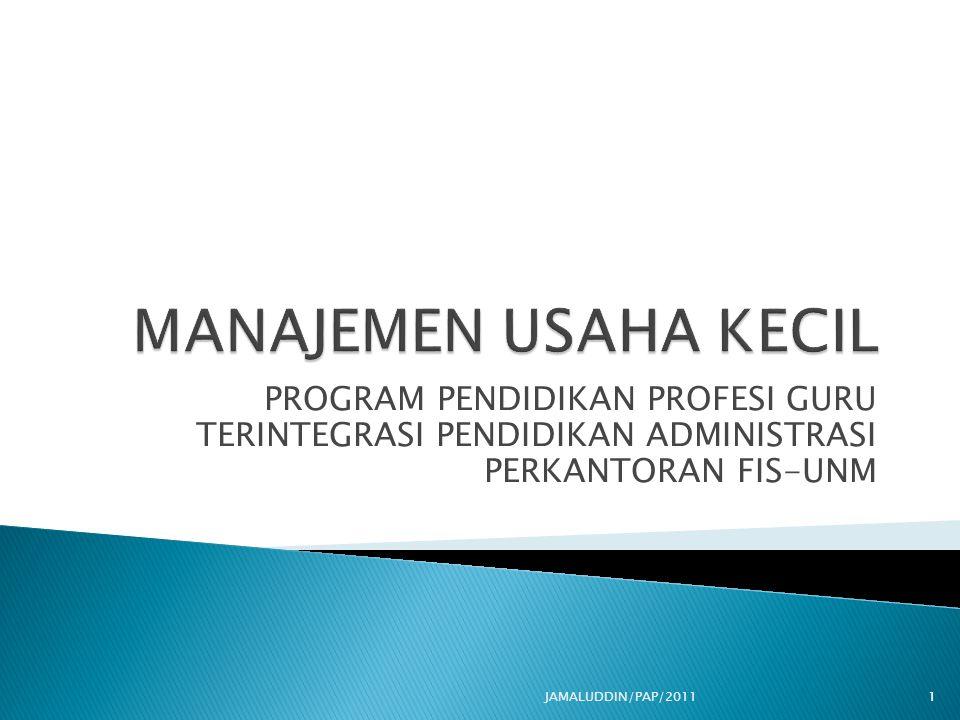 PROGRAM PENDIDIKAN PROFESI GURU TERINTEGRASI PENDIDIKAN ADMINISTRASI PERKANTORAN FIS-UNM 1JAMALUDDIN/PAP/2011