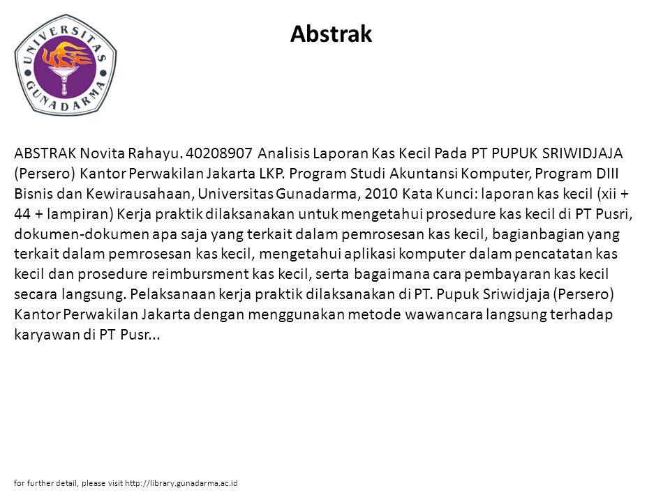 Abstrak ABSTRAK Novita Rahayu. 40208907 Analisis Laporan Kas Kecil Pada PT PUPUK SRIWIDJAJA (Persero) Kantor Perwakilan Jakarta LKP. Program Studi Aku
