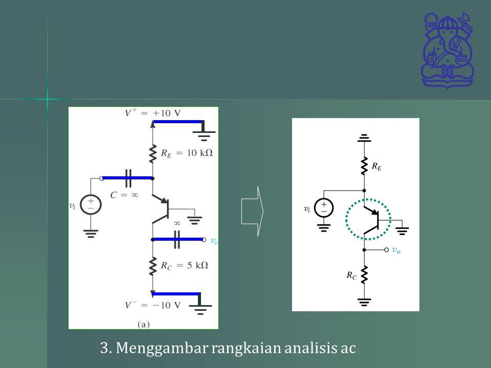 3. Menggambar rangkaian analisis ac