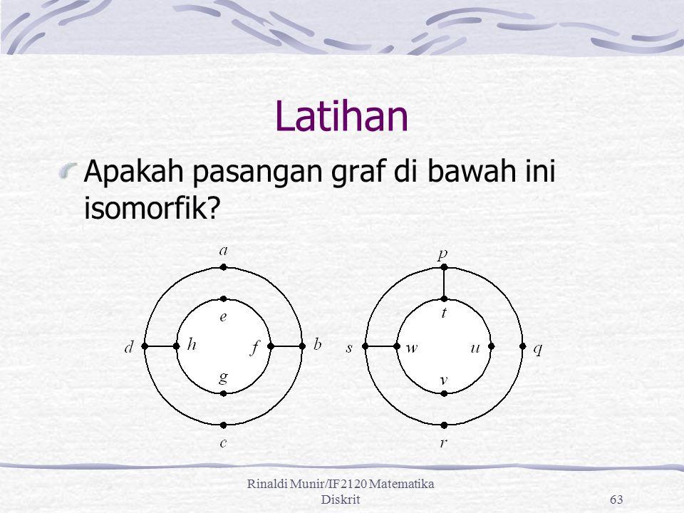 Rinaldi Munir/IF2120 Matematika Diskrit63 Latihan Apakah pasangan graf di bawah ini isomorfik?