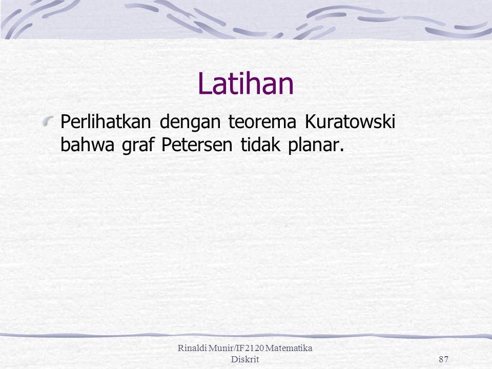 Rinaldi Munir/IF2120 Matematika Diskrit87 Latihan Perlihatkan dengan teorema Kuratowski bahwa graf Petersen tidak planar.
