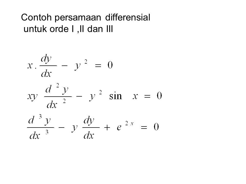 Contoh persamaan differensial untuk orde I,II dan III