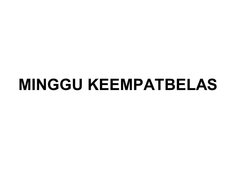 MINGGU KEEMPATBELAS