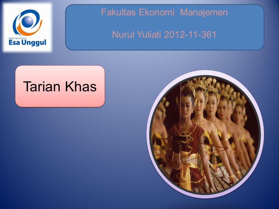 Fakultas Ekonomi Manajemen Nurul Yuliati 2012-11-361 Tarian Khas