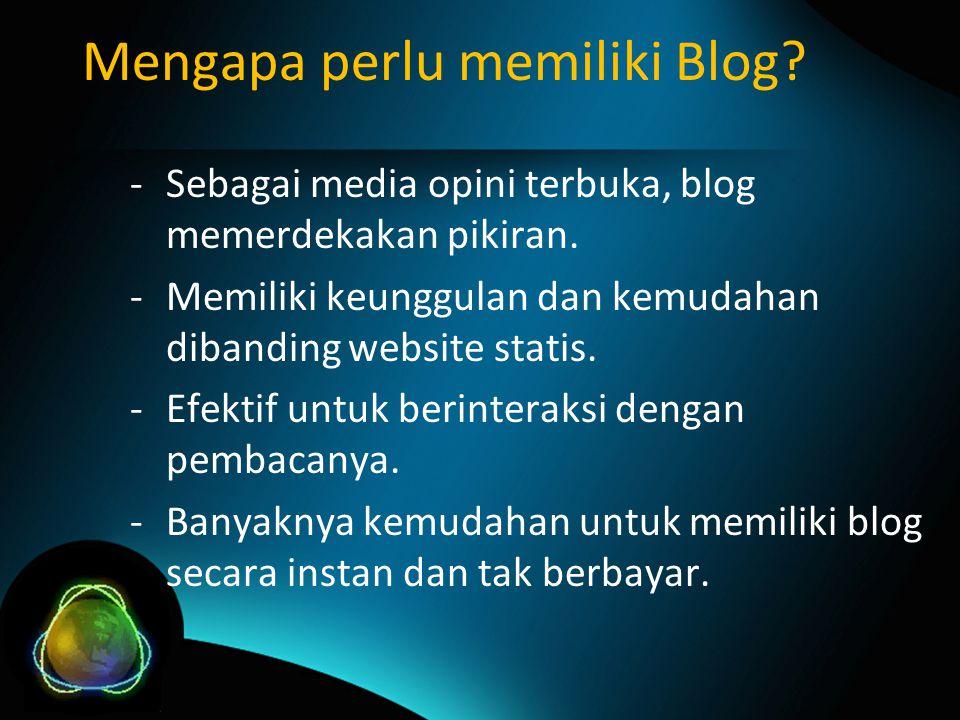 -Sebagai media opini terbuka, blog memerdekakan pikiran.