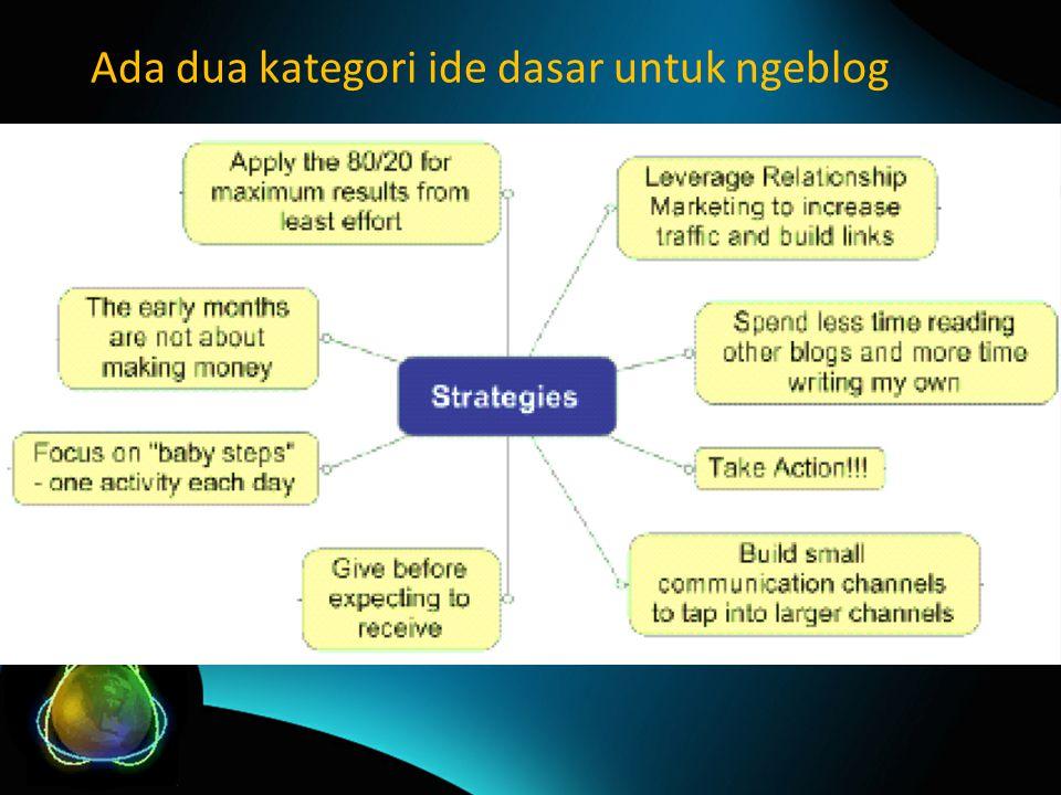 Ada dua kategori ide dasar untuk ngeblog