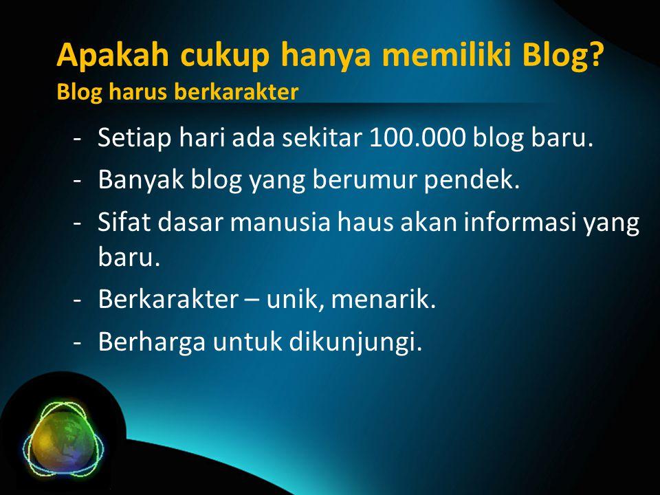 Apakah cukup hanya memiliki Blog.