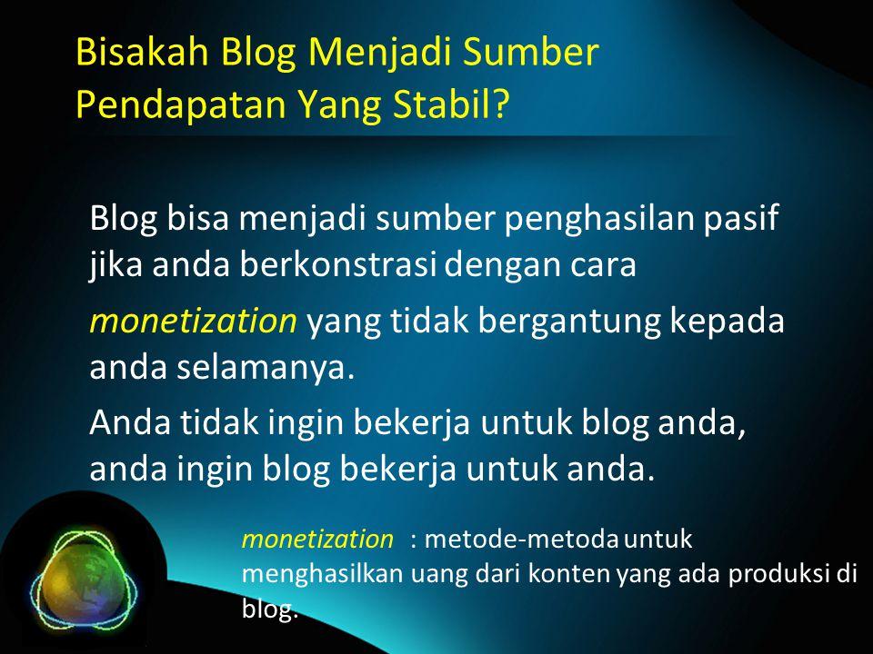 Bisakah Blog Menjadi Sumber Pendapatan Yang Stabil.