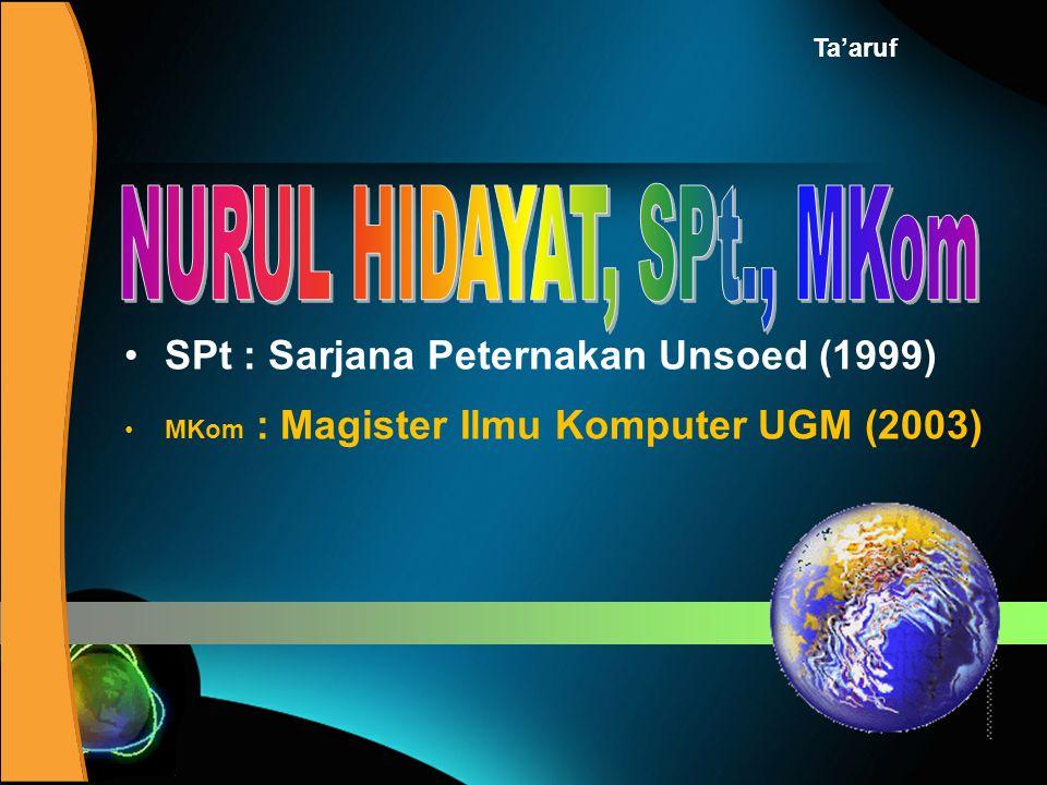 SPt : Sarjana Peternakan Unsoed (1999) Ta'aruf MKom : Magister Ilmu Komputer UGM (2003)