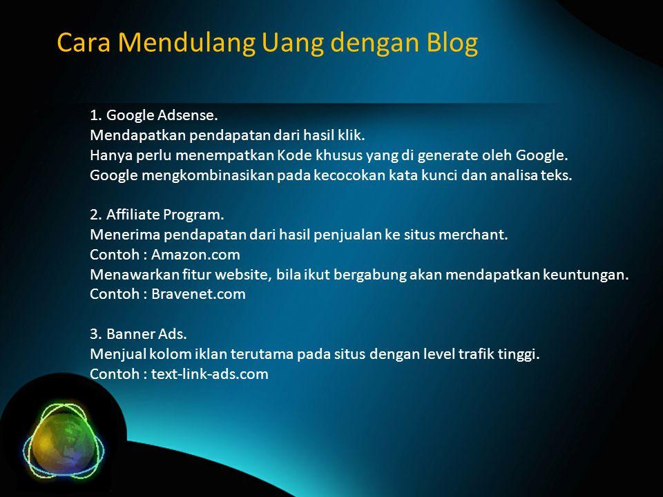 Cara Mendulang Uang dengan Blog 1.Google Adsense.
