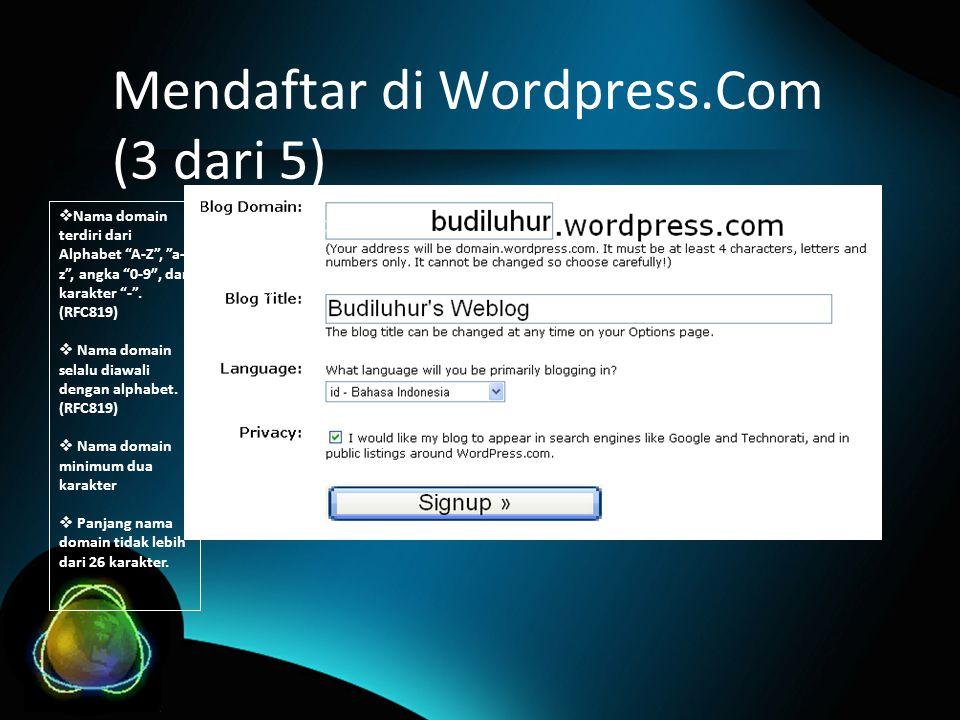 Mendaftar di Wordpress.Com (3 dari 5)  Nama domain terdiri dari Alphabet A-Z , a- z , angka 0-9″, dan karakter - .