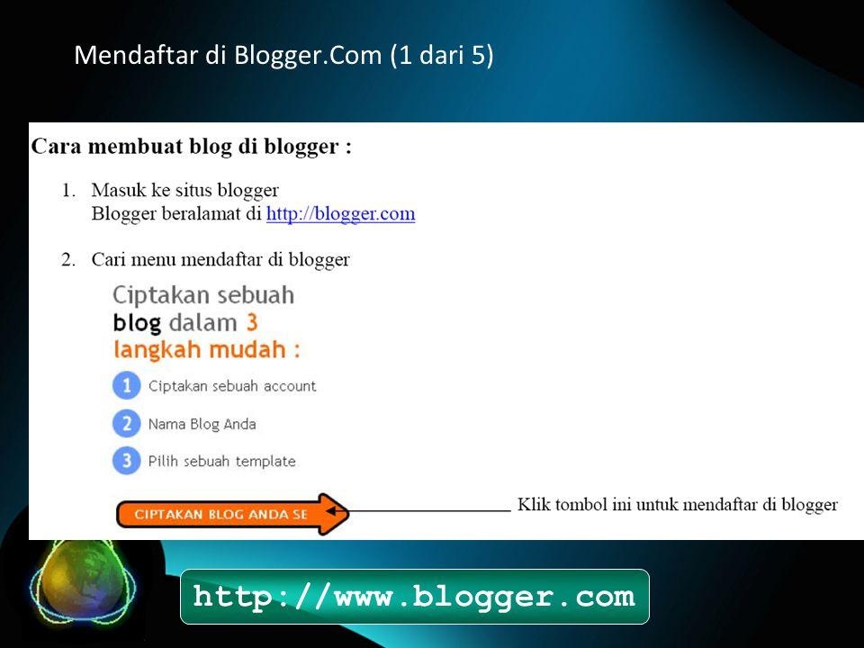 Mendaftar di Blogger.Com (1 dari 5) http://www.blogger.com