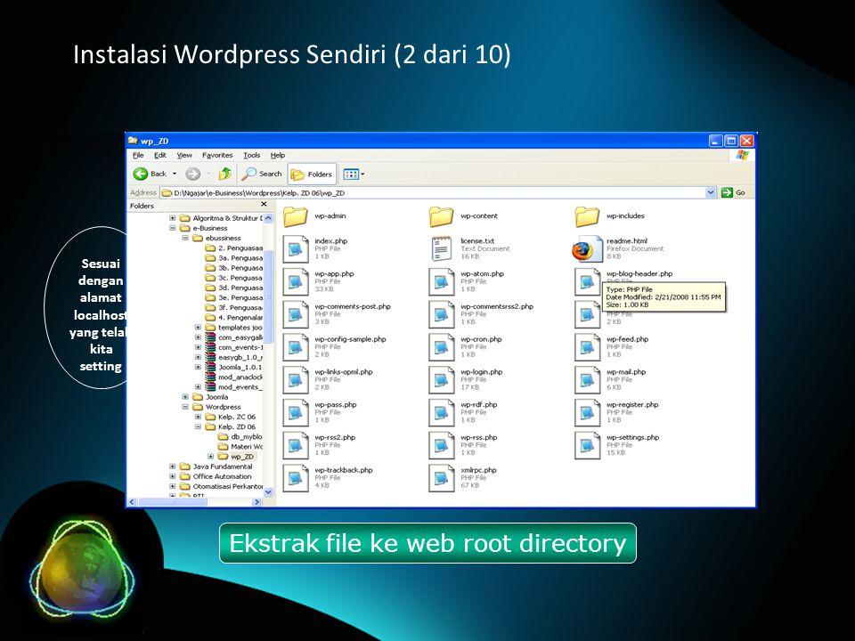 Instalasi Wordpress Sendiri (2 dari 10) Ekstrak file ke web root directory Sesuai dengan alamat localhost yang telah kita setting