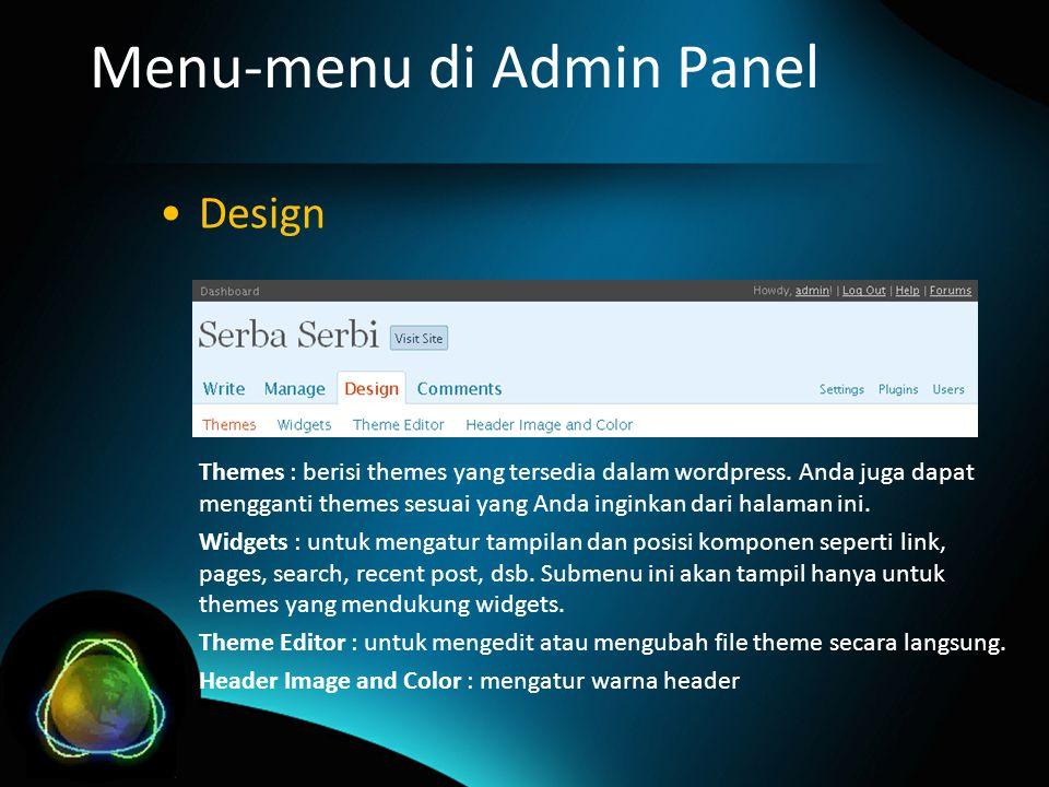 Menu-menu di Admin Panel Design Themes : berisi themes yang tersedia dalam wordpress.