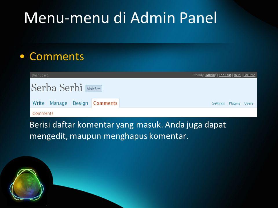 Menu-menu di Admin Panel Comments Berisi daftar komentar yang masuk.