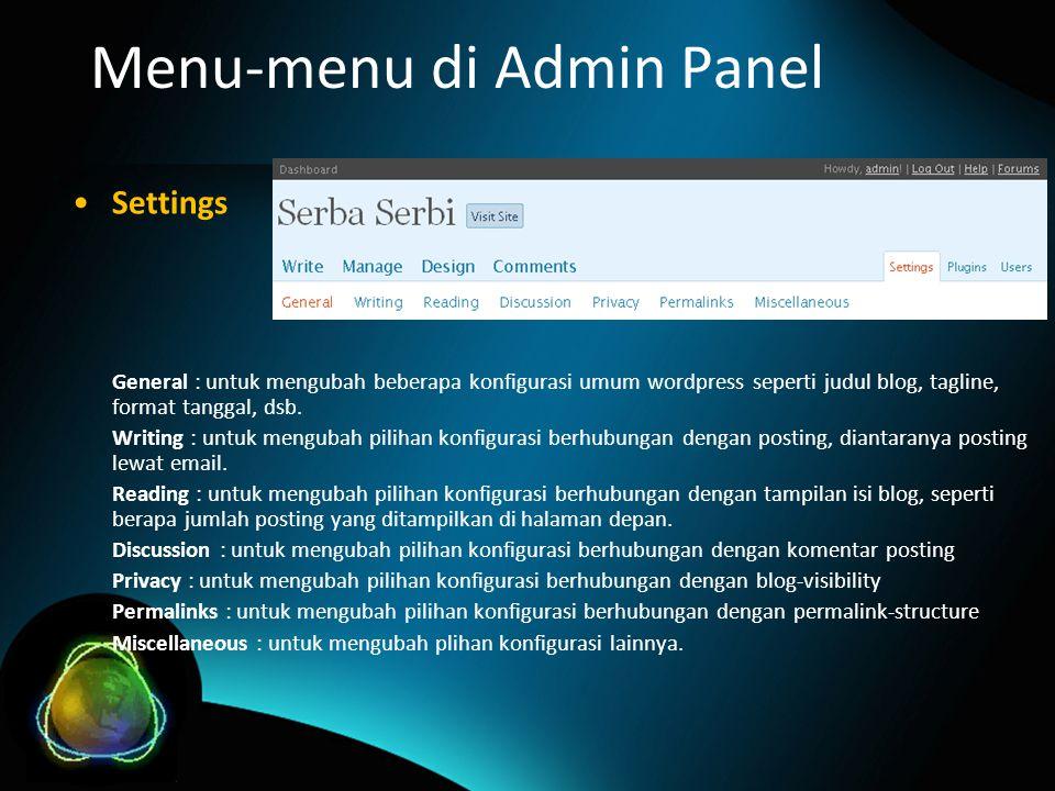 Menu-menu di Admin Panel Settings General : untuk mengubah beberapa konfigurasi umum wordpress seperti judul blog, tagline, format tanggal, dsb.