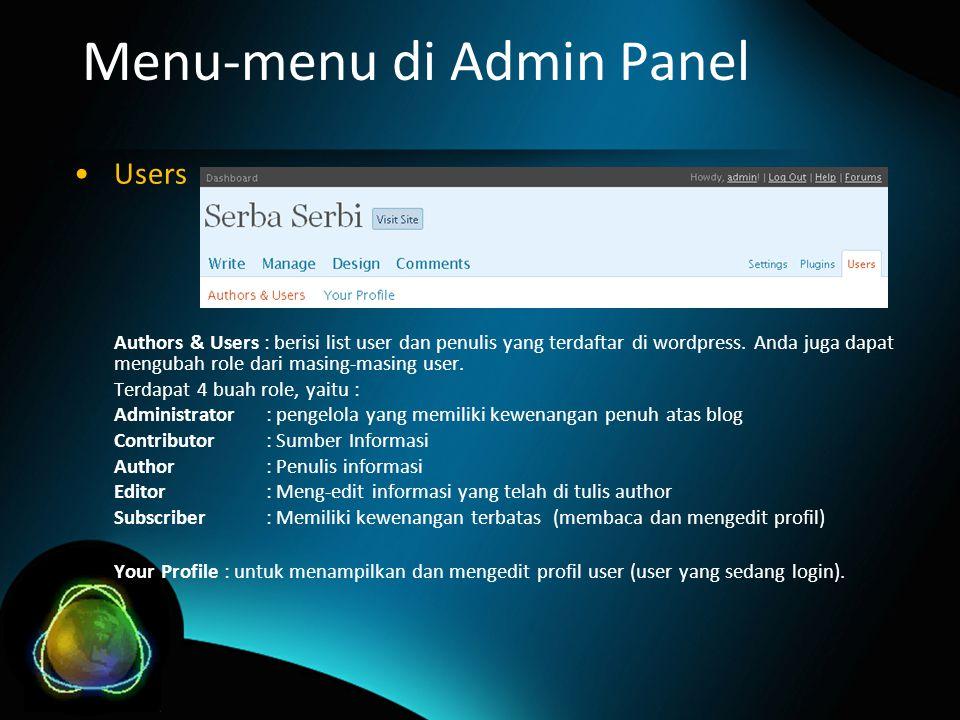 Menu-menu di Admin Panel Users Authors & Users : berisi list user dan penulis yang terdaftar di wordpress.