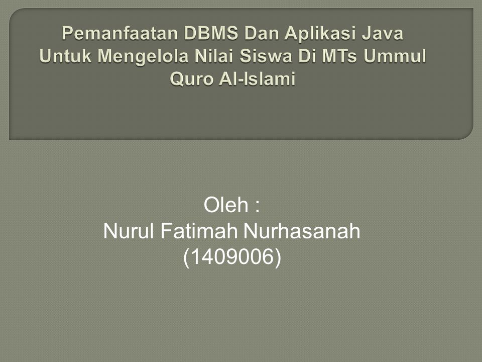 Oleh : Nurul Fatimah Nurhasanah (1409006)