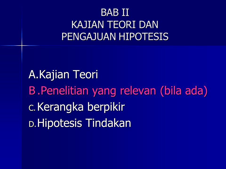 BAB II KAJIAN TEORI DAN PENGAJUAN HIPOTESIS A.Kajian Teori B.Penelitian yang relevan (bila ada) C.