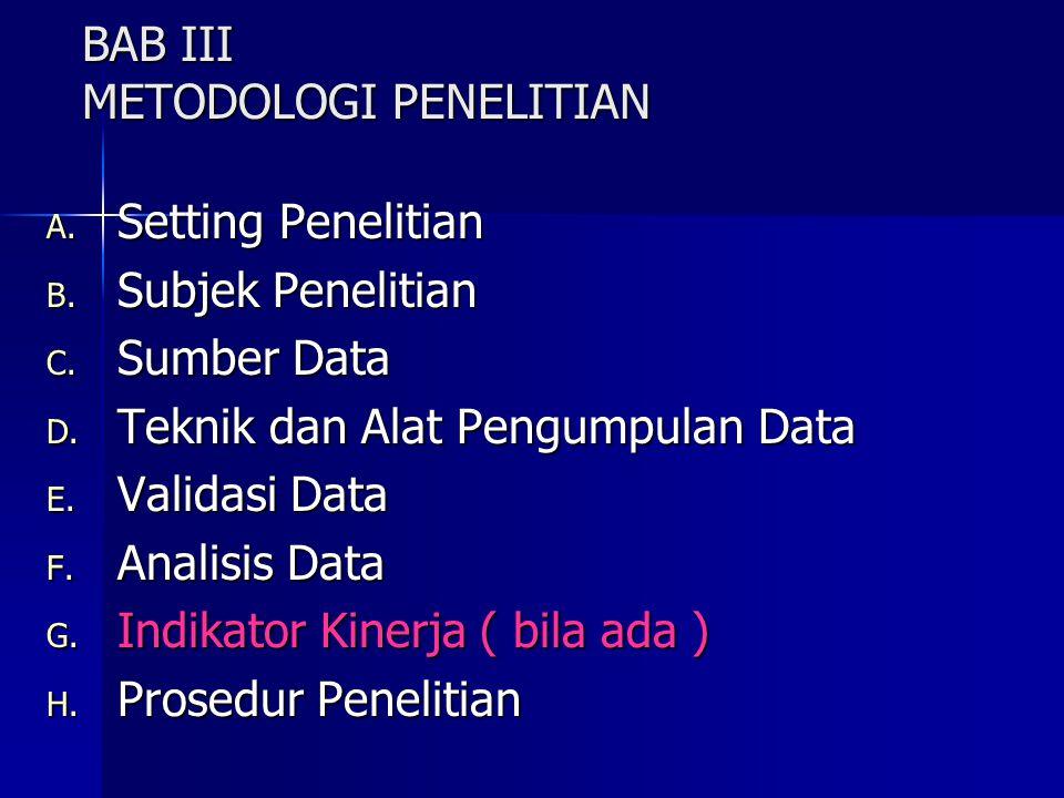 BAB III METODOLOGI PENELITIAN A.Setting Penelitian B.