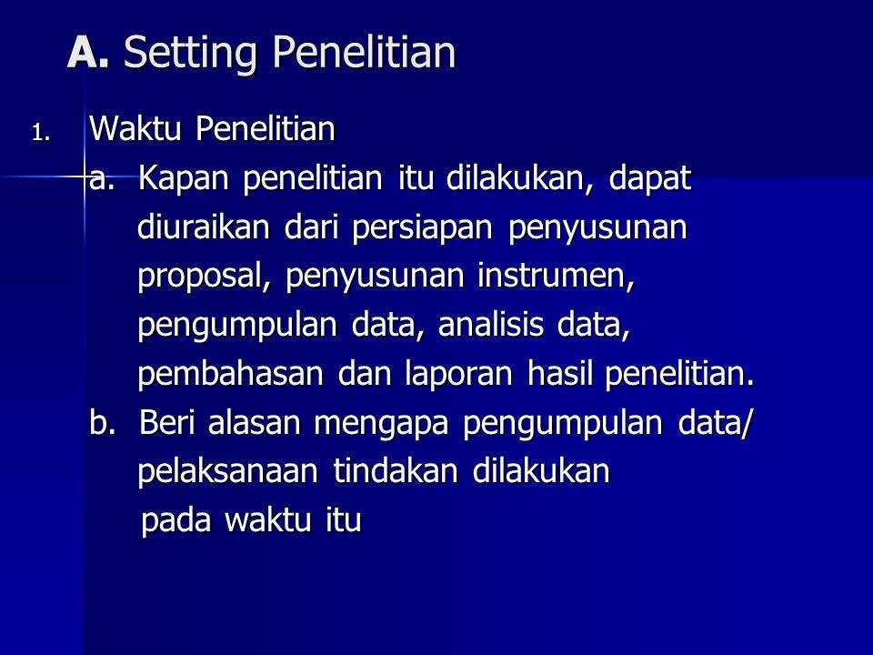 A.Setting Penelitian 1. Waktu Penelitian a.