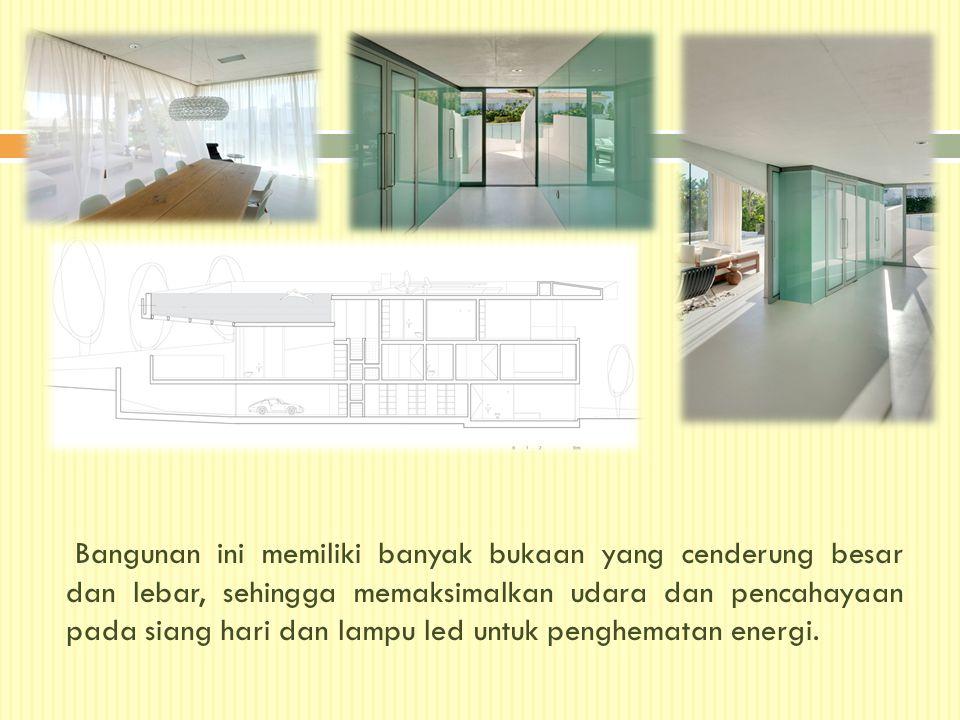 Bangunan ini memiliki banyak bukaan yang cenderung besar dan lebar, sehingga memaksimalkan udara dan pencahayaan pada siang hari dan lampu led untuk p