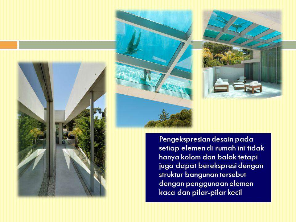 Pengekspresian desain pada setiap elemen di rumah ini tidak hanya kolom dan balok tetapi juga dapat berekspresi dengan struktur bangunan tersebut deng