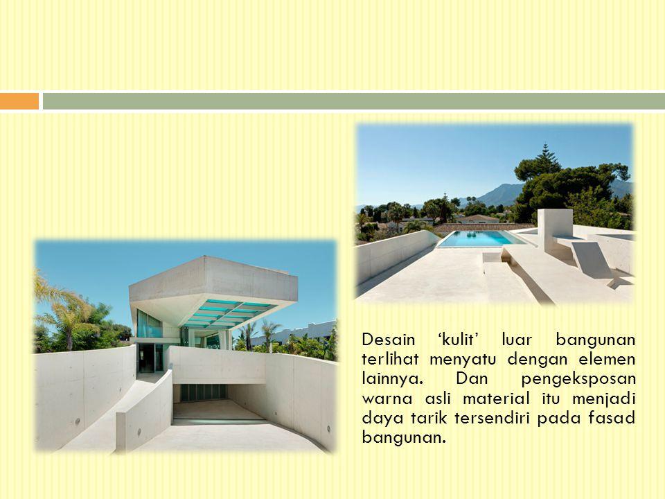 Desain 'kulit' luar bangunan terlihat menyatu dengan elemen lainnya. Dan pengeksposan warna asli material itu menjadi daya tarik tersendiri pada fasad