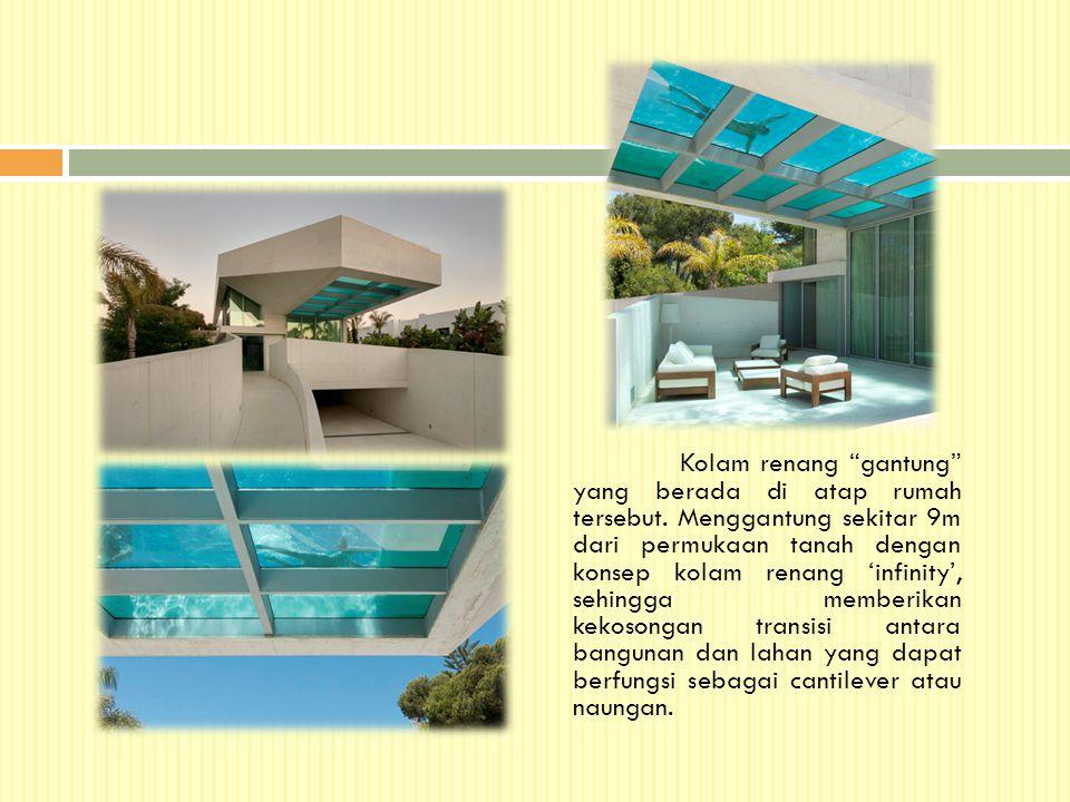 """Kolam renang """"gantung"""" yang berada di atap rumah tersebut. Menggantung sekitar 9m dari permukaan tanah dengan konsep kolam renang 'infinity', sehingga"""