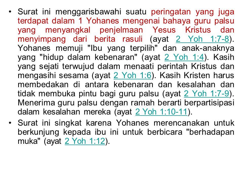 Surat ini menggarisbawahi suatu peringatan yang juga terdapat dalam 1 Yohanes mengenai bahaya guru palsu yang menyangkal penjelmaan Yesus Kristus dan