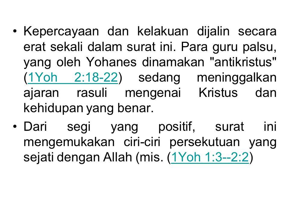 Kepercayaan dan kelakuan dijalin secara erat sekali dalam surat ini. Para guru palsu, yang oleh Yohanes dinamakan