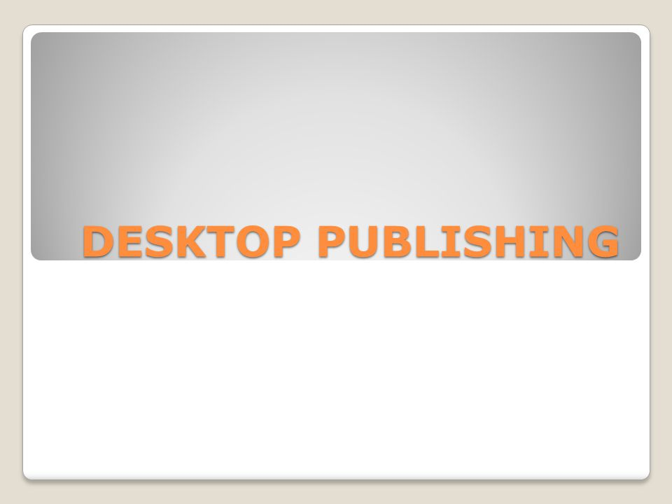 warming up Desktop Publishing  Look at the illustration on page 49  Answer the following questions: 1) What types of files are combined in desktop publishing.