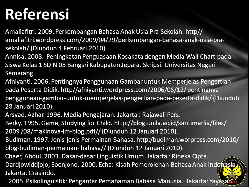 Referensi Amaliafitri. 2009. Perkembangan Bahasa Anak Usia Pra Sekolah.