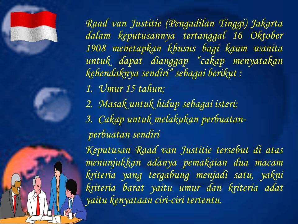 "Raad van Justitie (Pengadilan Tinggi) Jakarta dalam keputusannya tertanggal 16 Oktober 1908 menetapkan khusus bagi kaum wanita untuk dapat dianggap ""c"