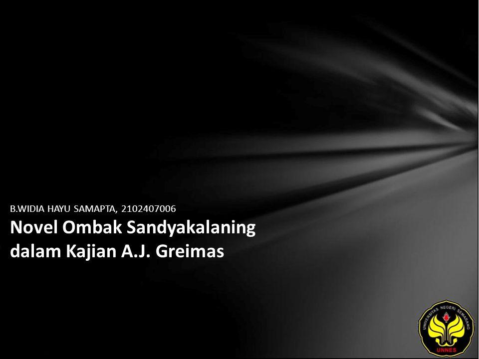 B.WIDIA HAYU SAMAPTA, 2102407006 Novel Ombak Sandyakalaning dalam Kajian A.J. Greimas