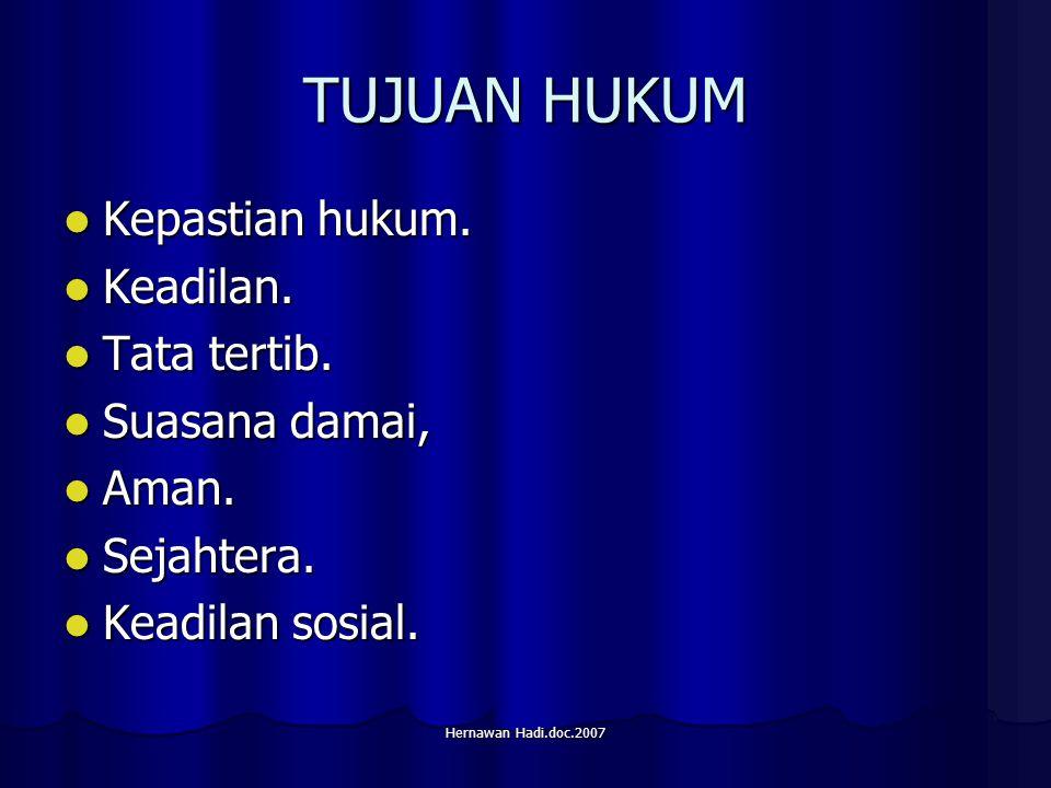Hernawan Hadi.doc.2007 TUJUAN HUKUM Kepastian hukum.