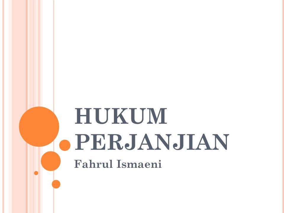 HUKUM PERJANJIAN Fahrul Ismaeni