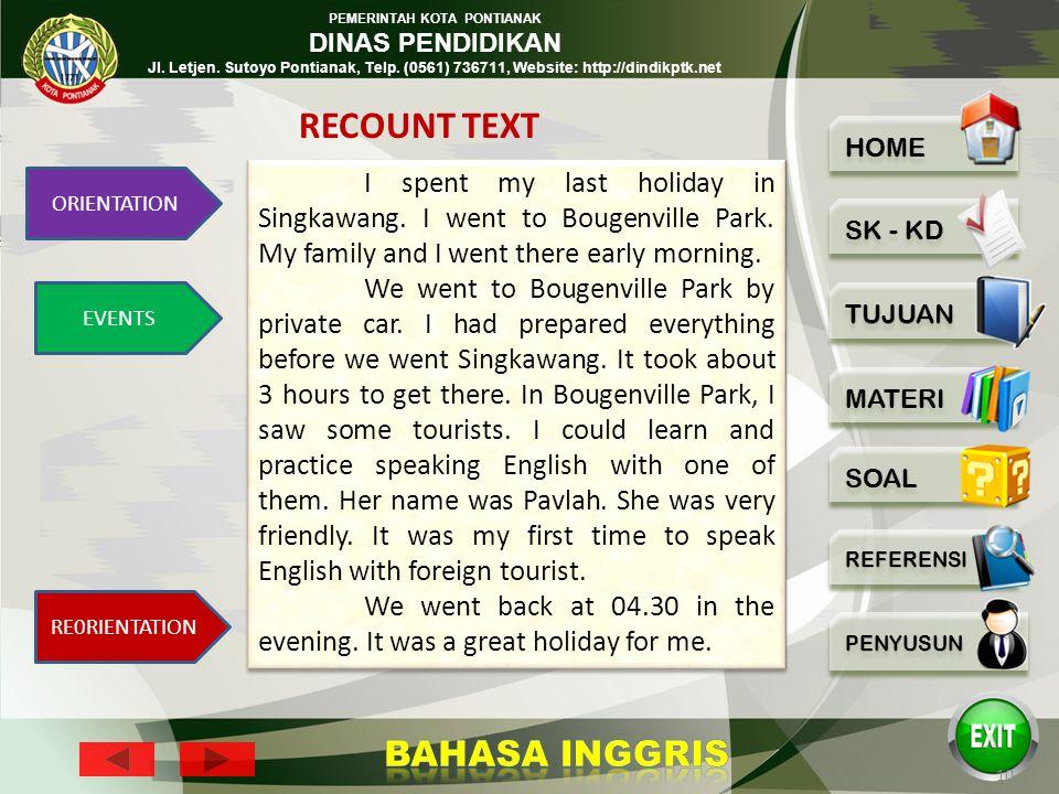 PEMERINTAH KOTA PONTIANAK DINAS PENDIDIKAN Jl. Letjen. Sutoyo Pontianak, Telp. (0561) 736711, Website: http://dindikptk.net 9 The language features In