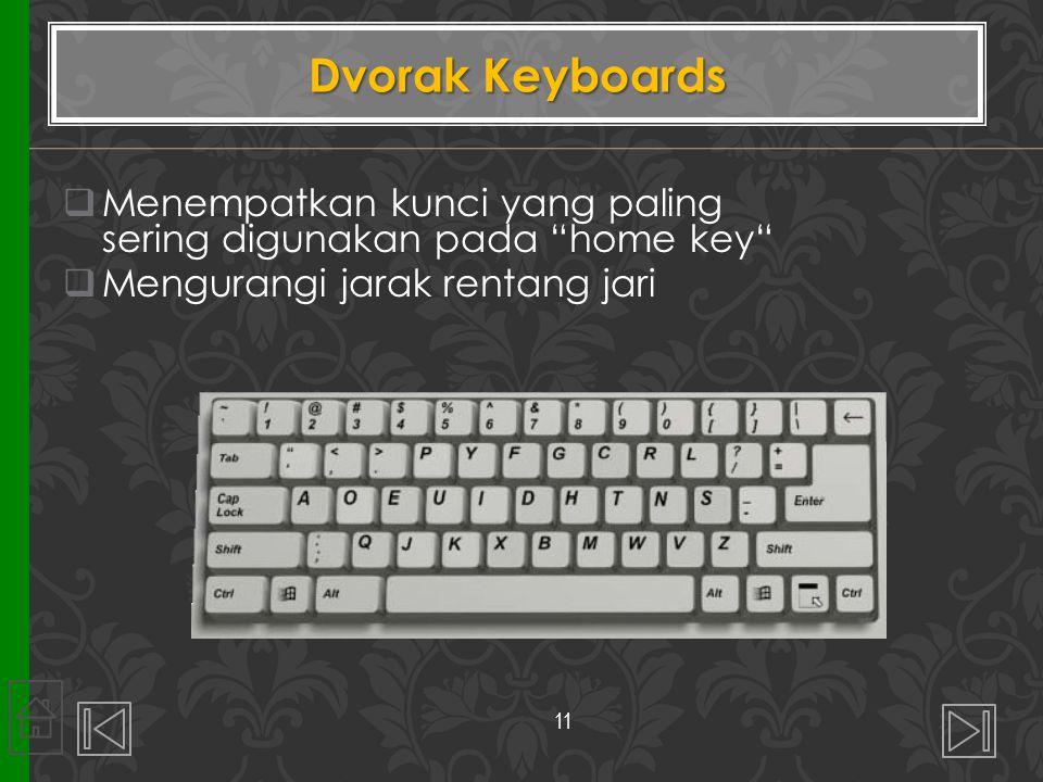 """ Menempatkan kunci yang paling sering digunakan pada """"home key""""  Mengurangi jarak rentang jari Dvorak Keyboards 11"""