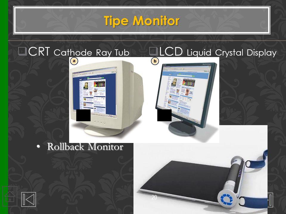  CRT Cathode Ray Tub  LCD Liquid Crystal Display 20 Tipe Monitor Rollback MonitorRollback Monitor